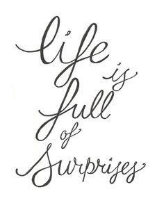 Life is full of surprises:) Isn't it fun to surprise someone? Go do it.  #life #ladypaservices