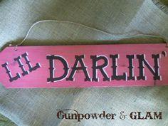 Lil Darlin Western Sign. $25.00, via Etsy.
