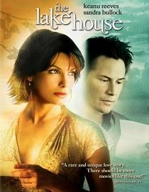 The Lake House - Sandra Bullock, Keanu Reeves - Love this movie.