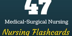 medical surgical nursing flashcards This is an awesome site for a quick refreshers of medical conditions.