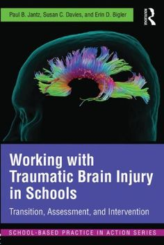 Download free Working with Traumatic Brain Injury in Schools: Transition Assessment and Intervention (School-Based Practice in Action) pdf