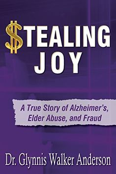 Stealing Joy: A True Story of Alzheimer's, Elder Abuse, and Fraud @ www.MyNDTALK.org on Transitions Tuesday