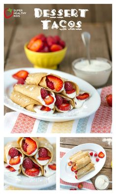Dessert Taco Recipe - Want to see your kids excited for dinner?  Serve this breakfast tonight! http://www.superhealthykids.com/dessert-taco/