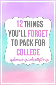 12 Things You'll Forget to Pack For College // eyelinerwingsandprettythings #CollegeChecklist