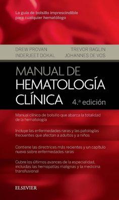 Manual de hematología clínica / Provan, Drew DISPONIBLE EN: http://biblos.uam.es/uhtbin/cgisirsi/UAM/FILOSOFIA/0/5?searchdata1=%209788491131366