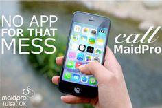 www.maidpro.com/tulsa #apps #mom #technology