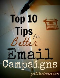 Top 10 Tips for Better Email Campaigns by @Gretchen Louise