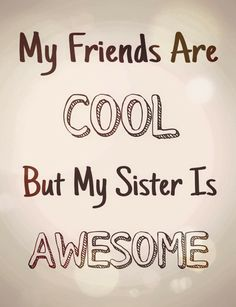 Sweet Sister Quotes, Sister Bond Quotes, Love My Brother Quotes, I Miss My Sister, Sibling Quotes, Sister Quotes Funny, I Love My Brother, Funny Quotes, Sister Sayings