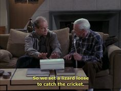 """""""So we set a lizard loose to catch the cricket."""""""