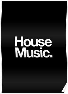 'House Music' Poster by TheSlowBuildUp Home Studio Music, House Music, Techno House, Old School House, Music Flyer, Music Backgrounds, Music Album Covers, Music Artwork, Classic House