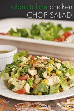 Cilantro Lime Chicken Chopped Salad  http://www.yourhomebasedmom.com/cilantro-lime-chicken-chop-salad/