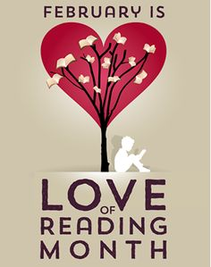 February is love of reading month! Hello February!