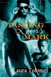 Tasting Leon's Mark, ReScue Series Book 2 by Author Laura Tolomei Romantic Mood, Most Romantic, Romance Books, Paranormal, Audio Books, Erotic, My Books, Writer, Author
