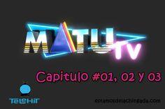 MatuTV - Capitulo 01, 02 y 03  http://estamosdelachingada.com/matutv-capitulo-01-02-y-03/