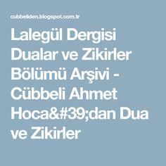 Lalegül Dergisi Dualar ve Zikirler Bölümü Arşivi - Cübbeli Ahmet Hoca'dan Dua ve Zikirler