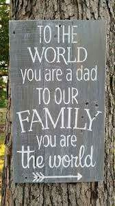 To the world, to our family