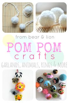cute pom pom crafts from animals to garlands to rings... from bear & lion