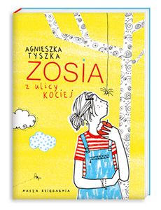 Zosia z ulicy Kociej - Agnieszka Tyszka