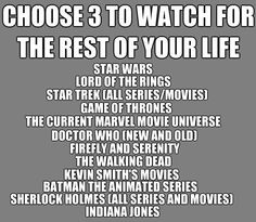Lord of the Rings, Star Trek, and uuuuh... Uuuuuuuh... AHHHH NO DON'T MAKE ME!!!