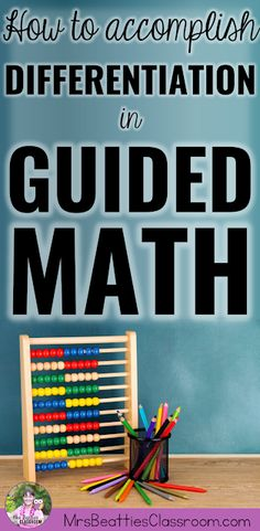 Thinking about trying Guided Math? Differentiation is a huge benefit of the Guided Math structure. Meet the needs of your students by differentiating in small groups and targeting specific needs. This blog post details how you can differentiate your independent centers and teacher-directed lessons.