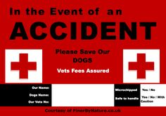 Print and keep this important notice in the back of your car or van near your dogs so that in the event of an accident if you are unable to communicate with your rescuers they will know what to do with your dogs and how to handle them. Could be a life saver…!
