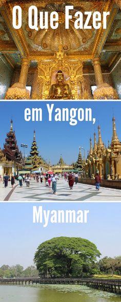 O que ver e fazer em Yangon, a antiga capital de Myanmar. Incluindo os melhores pontos de interesse, dicas de acomodação e compras.