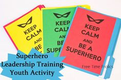 Superhero Leadership training via Free Time Frolics #lds #youth #freeprintable