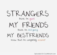 This is completely true for me because I have had fake friends and I have true friends!  Trust me, fake friends suck the life out of you when they leave you behind!  My 3 other true friends (nina, sammie, and larissa) would stick by me and will ALWAYS be there for me!