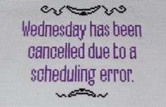wednesday has been cancelled.