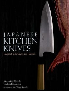 "Japanese Kitchen Knives Essential Techniques and Recipes...""Good insight into the level of detail in Japanese kitchens.  Chef Nozaki is one of Japan's great culinary treasures."" -Chef Bradley Borchardt  #bitterchef  #expandingpalates"