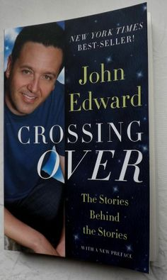 Crossing Over : The Stories Behind the Stories by John Edward