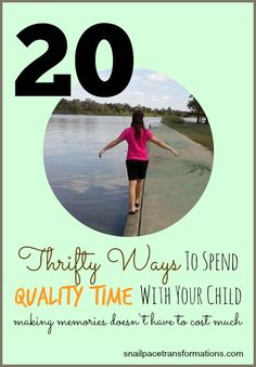 Making memories with your children doesn't have to cost much here are 20  thrifty ways to spend quality time and over half of them use simple supplies and equipment you probably already own making them FREE.
