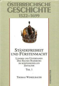 Österreichische Geschichte 1522-1699 * Ständefreiheit Fürstenmacht * Teil 1