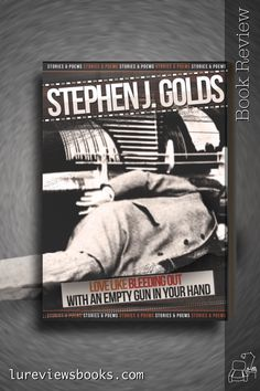 The writing is engaging and addictive. It took me places I did not want to be, but I was too entranced to run away. #LoveLikeBleedingOutWithAnEmptyGunInYourHand #StephenJGolds #ARC #BookReview #DirtyRealism