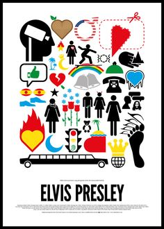 Pictogram rock posters by Viktor Hertz  ELVIS PRESLEY    If you like them, please make a pledge over here:  http://www.fundedbyme.com/projects/2012/06/pictogram-rock-posters/