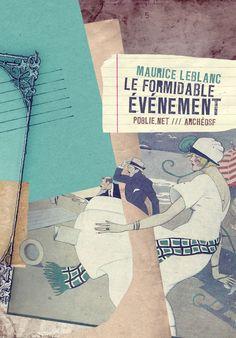 Le Formidable événement - Maurice Leblanc /// for publie.net collection ArchéoSF http://www.publie.net/fr/ebook/9782814505841/le-formidable-evenement