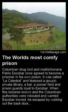 The Worlds most comfy prison - Pablo Escobar, Real G's Pablo Escobar Facts, Pablo Escobar Quotes, Pablo Emilio Escobar, Funny Weird Facts, Fun Facts, Colombian Drug Lord, Manolo Escobar, Crazy Stories, Mafia Gangster