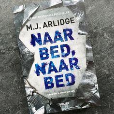 Naar bed, naar bed - MJ Arlidge