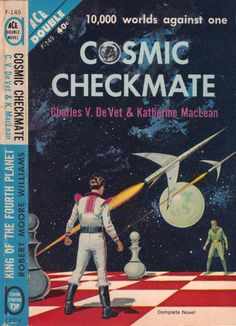 scificovers:  Ace Double F-149:Cosmic Checkmate by Charles V. De Vet & Katherine MacLean 1962. Cover art attributed to Ed Valigursky.
