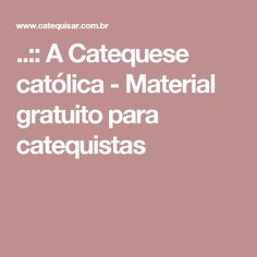 ..:: A Catequese católica - Material gratuito para catequistas