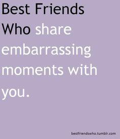 The best times with your friends are the embarrassing ones.... Autumn Manzi shares this with me the most! Remember that walking to the vinding machine moment? LOL!