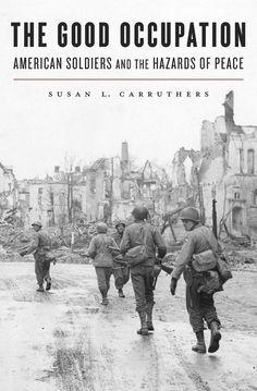 The Good Occupation — Susan L. Carruthers | Harvard University Press