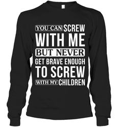 You Can Screw With Me But Never Sassy Long Sleeve Outfit Women Funny Sayings Long Sleeve Womens