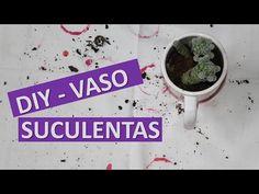 DIY - VASO PARA SUCULENTA |  RAYANE RODRIGUES
