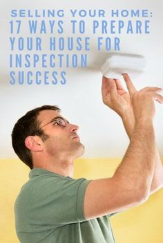 Selling Your Home 17 Ways to Prepare Your House for Inspection Success How To Sell Your House House Selling Top Tips