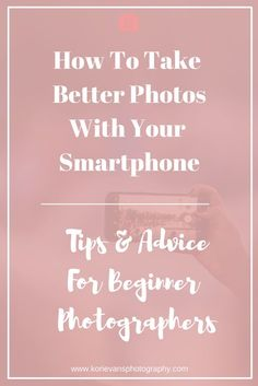 How To Take Better Photos With Your Smartphone — Kori Evans Photography Iphone Photography, Mobile Photography, Photography Tips, Photography Marketing, Digital Photography, Iphone 5s, Fotografia Macro, Best Smartphone, Take Better Photos