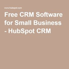 Free CRM Software for Small Business - HubSpot CRM