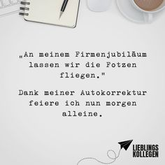 German Quotes, Hilarious Quotes, Work Memes, Visual Statements, Some Fun, Like Me, Cards Against Humanity, Let It Be, Humor