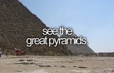 Ride on a camel to the Pyramids. This has to be done right! ~D (bucket list…