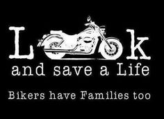 Look Twice Save A Life Motorcycles are Everywhere